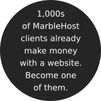 1,000s of MarbleHost clients make money this way